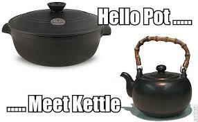 2016-05-24_0646 Hello pot meet kettle